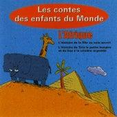 L'Afrique, Les Contes Des Enfants Du Monde de Les Conteurs