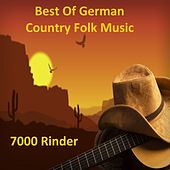 Best Of German Country Folk Music - 7000 Rinder de Various Artists