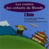 L'Asie, Les Contes Des Enfantes Du Monde de Les Conteurs