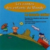 Le Monde Entier, Les Contes Des Enfants Du Monde de Les Conteurs
