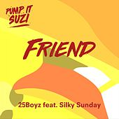 Friend by 25Boyz