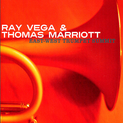 East-West Trumpet Summit by Ray  Vega