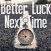Better Luck Next Time (Instrumental) von Kph