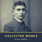 Collected Works von Franz Kafka