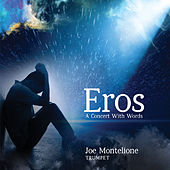 Eros: A Concert with Words by Joe Montelione