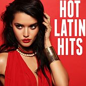Hot Latin Hits by Various Artists