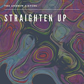 Straighten Up de The Andrews Sisters
