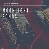 Moonlight Songs by Various Artists