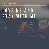Love me and Stay with Me de Various Artists
