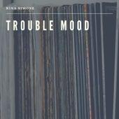 Trouble Mood von Nina Simone