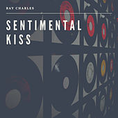 Sentimental Kiss van Ray Charles