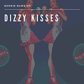 Dizzy Kisses von Ronnie Hawkins