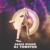 Dance Bigger by Dj tomsten
