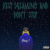 Keep Dreaming and Don't Stop von Yung J