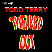 Tweaked Out by Todd Terry