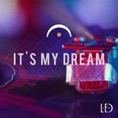 It's My Dream de L.E.D.