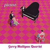 Piano by Gerry Mulligan Quartet