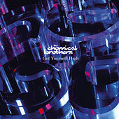 Get Yourself High von The Chemical Brothers