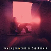 King Of California (25th Anniversary Edition) by Dave Alvin