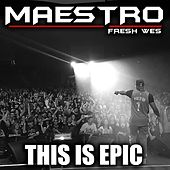 This Is Epic de Maestro Fresh Wes