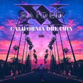 California Dreamin by X-Raided