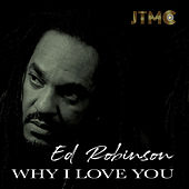 Why I Love You by Ed Robinson