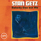 Nobody Else But Me von Stan Getz