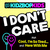 I Don't Care by KIDZ BOP Kids