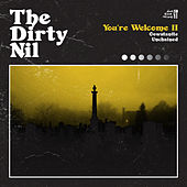 You're Welcome II by The Dirty Nil