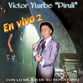 En Vivo Con Lo Mejor De Su Repertorio (Vol. 2) by Victor Yturbe