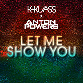Let Me Show You de Anton Powers