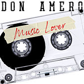 Music Lover by Don Amero