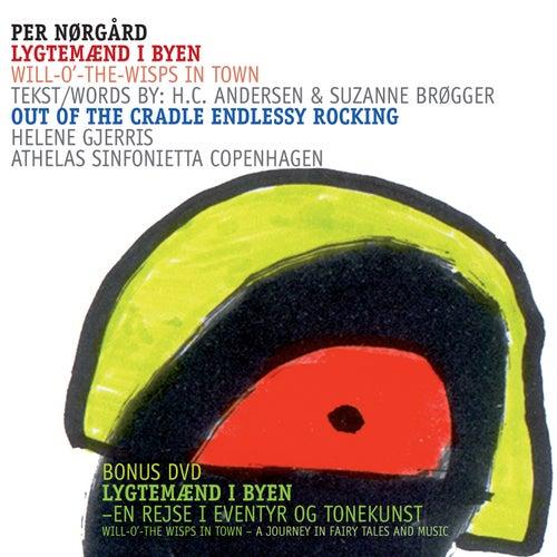 Per Nørgård: Lygtemænd i byen / Out of the Cradle Endlessly Rocking by Athelas Sinfonietta