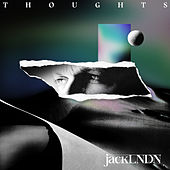 Thoughts by jackLNDN