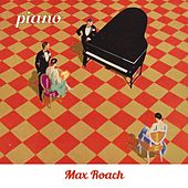 Piano by Max Roach