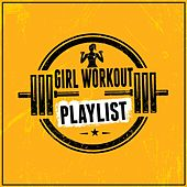 Girl Workout Playlist by Various Artists