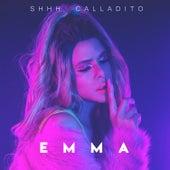 Shhh Calladito by Emma
