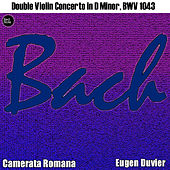 Bach: Double Violin Concerto in D Minor, BWV 1043 by Eugen Duvier