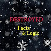 Destroyed With Facts & Logic by Rucka Rucka Ali