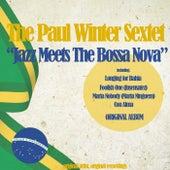 Jazz Meets the Bossa Nova (Original Album) von Paul Winter Sextet