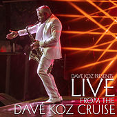 Dave Koz Presents: Live from the Dave Koz Cruise de Dave Koz