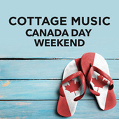 Cottage Music: Canada Day Weekend by Various Artists