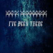 Ive Been There de Eric Durrance
