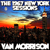 The 1967 New York Sessions von Van Morrison