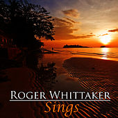 Roger Whittaker Sings by Roger Whittaker