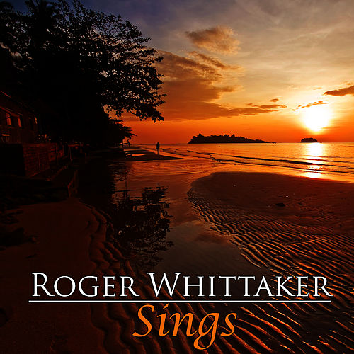 Roger Whittaker Sings by Roger Whittaker