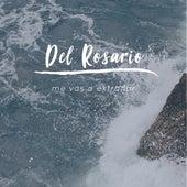 Me Vas a Extrañar de Del Rosario