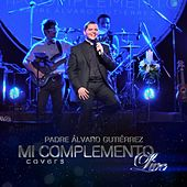 Mi Complemento Live de Padre Álvaro Gutiérrez