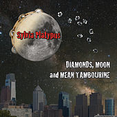 Diamonds, Moon and Mean Tambourine de Sylvia Platypus