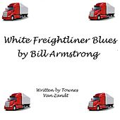 White Freightliner Blues by Bill Armstrong